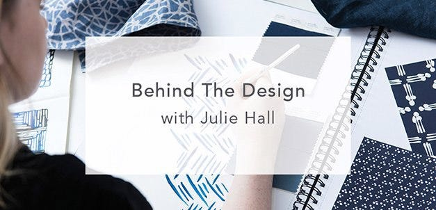 Behind the design with Julie Hall
