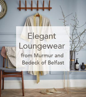 Bedeck of Belfast and Murmur Loungewear